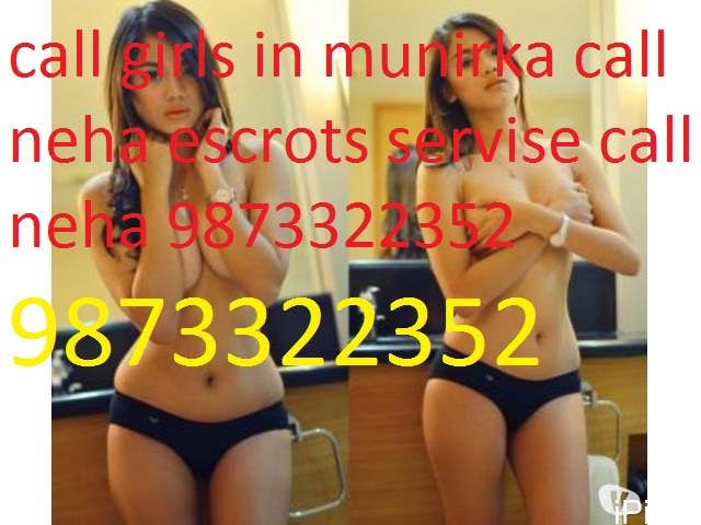 9873322352 CALL GIRLS IN SOUTH DELHI MUNIRKA CALL NEHA 9873322352