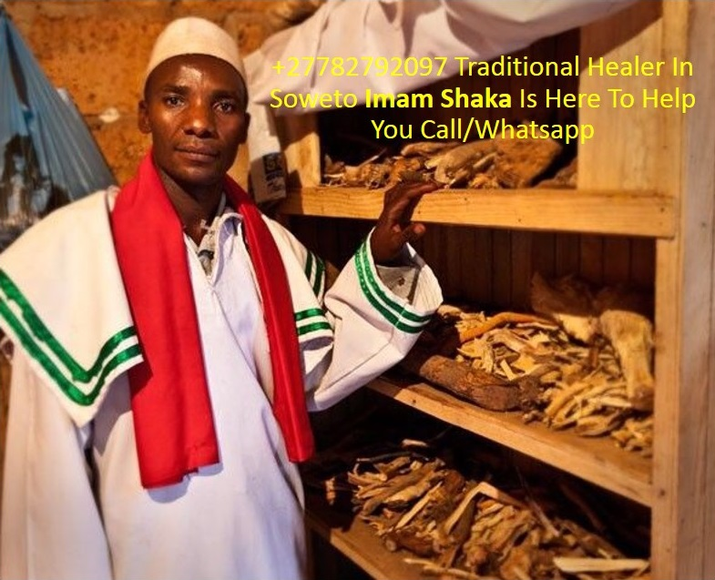 +27782792097 Traditional Healer In South Africa Imam Shaka Is Here To Help You
