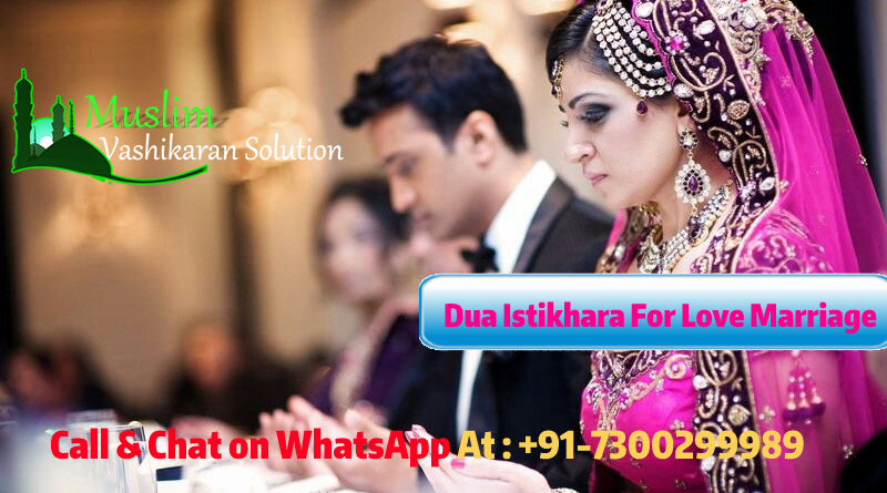 Dua Istikhara For Love Marriage In india