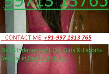 Call Girls In Delhi Escorts ☎ +91- 9971313765 ☎ Safe & Secure High Class Services Affordable Rate 100% Satisfaction, Unlimited Enjoyment. Any Time
